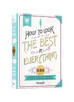 Benefit How to Look the Best at Everything - Medium